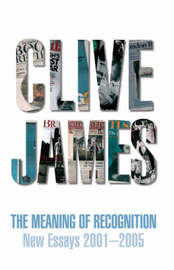 The Meaning of Recognition by Clive James image
