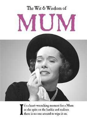 The Wit and Wisdom of Mum by Emotional Rescue image