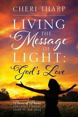 Living the Message of Light by Cheri Tharp