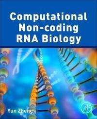 Computational Non-coding RNA Biology by Yun Zheng