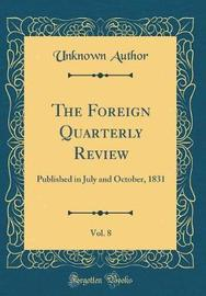 The Foreign Quarterly Review, Vol. 8 by Unknown Author image