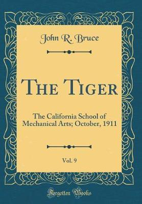 The Tiger, Vol. 9 by John R Bruce