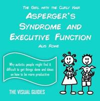 Asperger's Syndrome: Executive Function by Alis Rowe image