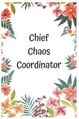 Chief Chaos Coordinator by Joy of Living