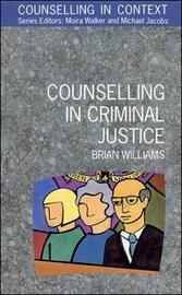 Counselling In Criminal Justice by Williams