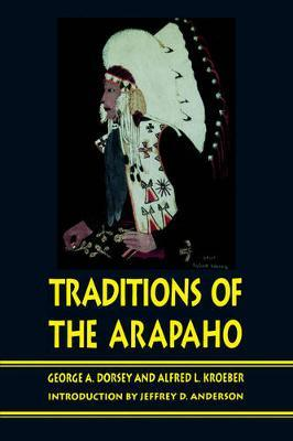 Traditions of the Arapaho by George A. Dorsey image