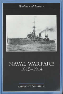Naval Warfare, 1815-1914 by Lawrence Sondhaus image