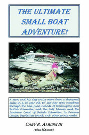 The Ultimate Small Boat Adventure! by Cary R Alburn III image