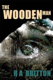 The Wooden Man by R.A. Britton image
