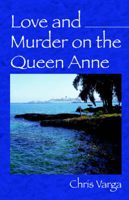 Love and Murder on the Queen Anne by Chris Varga