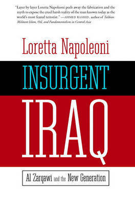 Insurgent Iraq by Loretta Napoleoni