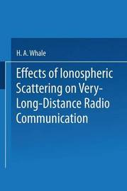 Effects of Ionospheric Scattering on Very-Long-Distance Radio Communication by H A Whale