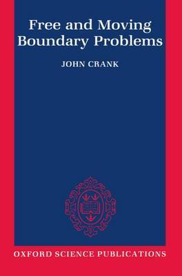 Free and Moving Boundary Problems by John Crank