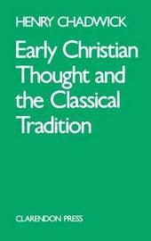 Early Christian Thought and the Classical Tradition by Henry Chadwick