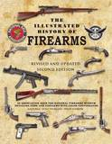 The Illustrated History of Firearms: Revised and Updated Second Edition by Jim Supica