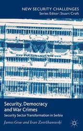 Security, Democracy and War Crimes by James Gow