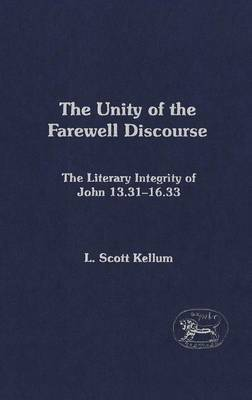 The Unity of the Farewell Discourse by L Scott Kellum image