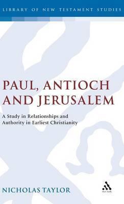 Paul, Antioch and Jerusalem by Nicholas Taylor