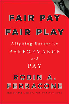 Fair Pay, Fair Play by Robin A. Ferracone