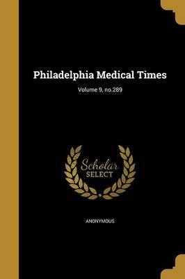 Philadelphia Medical Times; Volume 9, No.289 image