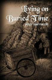 Living on Buried Time by PETER, DARRACOTT image