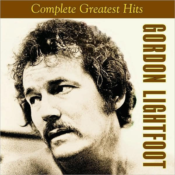 Complete Greatest Hits by Gordon Lightfoot
