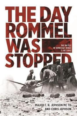 The Day Rommel Was Stopped by F. R. Jephson
