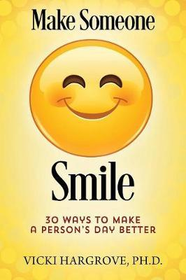 Make Someone Smile by Vicki Hargrove Phd image