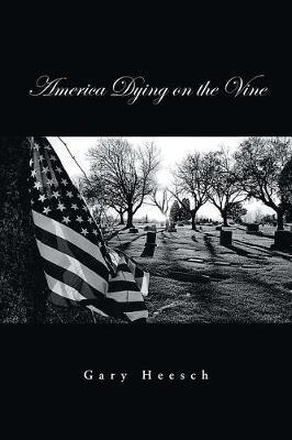 America Dying on the Vine by Gary Heesch image