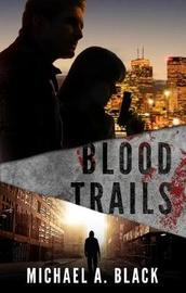 Blood Trails by Michael A Black image