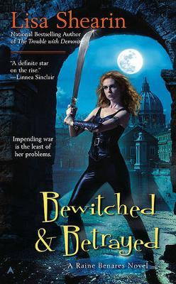 Bewitched & Betrayed by Lisa Shearin image