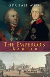 The Emperor's Barber by Graham Wade