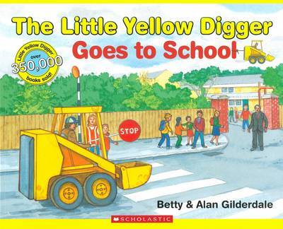 The Little Yellow Digger Goes to School by Betty Gilderdale image