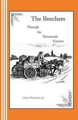 The Beechers Through the Nineteenth Century by Sasha Newborn