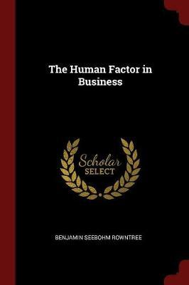 The Human Factor in Business by Benjamin Seebohm Rowntree image