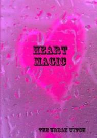 Heart Magic by The Urban Witch