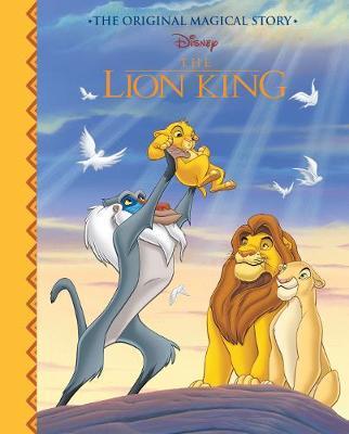 Disney The Lion King The Original Magical Story by Parragon Books Ltd