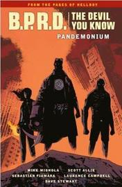 B.p.r.d.: The Devil You Know Volume 2 - Pandemonium by Mike Mignola