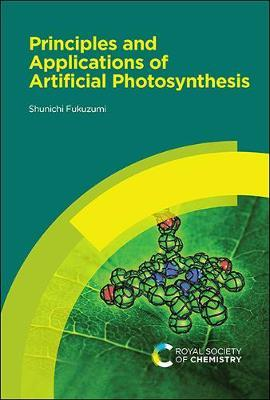 Principles and Applications of Artificial Photosynthesis by Shunichi Fukuzumi