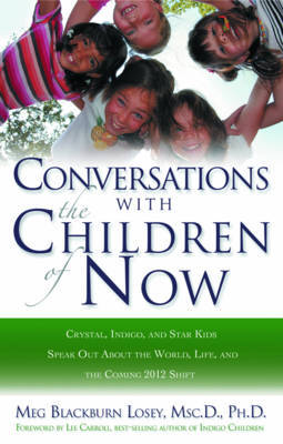 Coversations with the Children of Now by Meg Blackburn Losey image