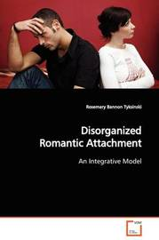 Disorganized Romantic Attachment by Rosemary Bannon Tyksinski image