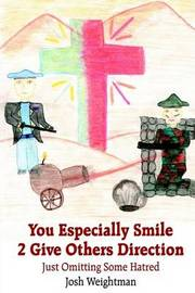 You Especially Smile 2 Give Others Direction by Josh Weightman image