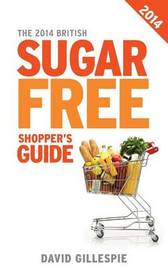 The 2014 British Sugar Free Shopper's Guide by David Gillespie