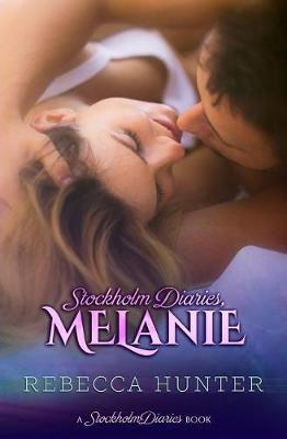 Stockholm Diaries, Melanie by Rebecca Hunter