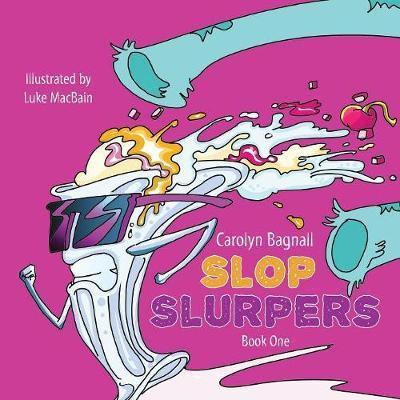 Slop Slurpers by Carolyn Bagnall