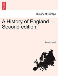 A History of England ... Second Edition. by John Lingard