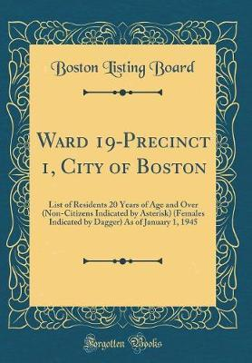 Ward 19-Precinct 1, City of Boston by Boston Listing Board