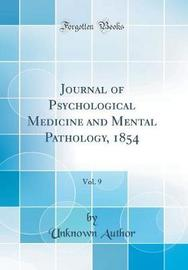 Journal of Psychological Medicine and Mental Pathology, 1854, Vol. 9 (Classic Reprint) by Unknown Author image