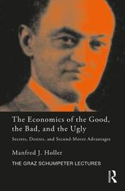 The Economics of the Good, the Bad and the Ugly by Manfred J Holler