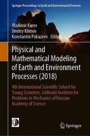 Physical and Mathematical Modeling of Earth and Environment Processes (2018)